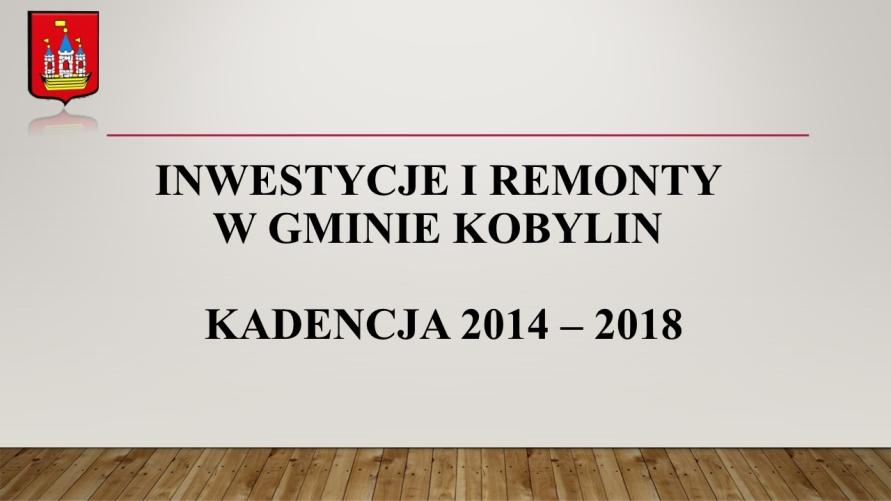 Inwestycje - podsumowanie kadencji 2014-2018