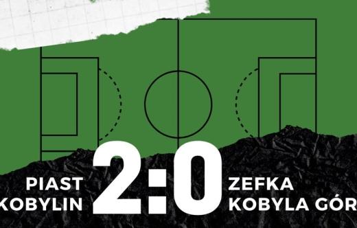 Grafika przedstawia informacje o wyniku meczu pomiędzy Piastem Kobylin a Zefką Kobyla Góra 2:0